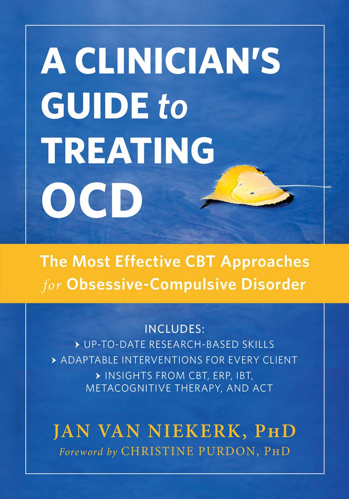 A Clinician's Guide to Treating OCD: The Most Effective CBT Approaches for Obsessive-Compulsive Disorder (New Harbinger Made Simple)