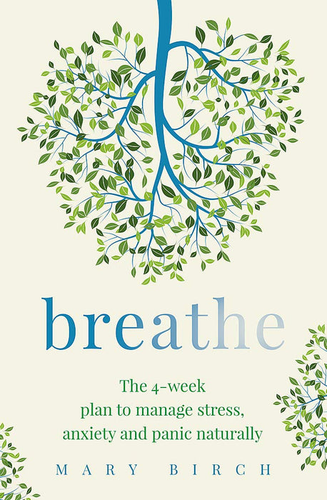 Breathe: The 4-week breathing retraining plan to relieve stress, anxiety and panic