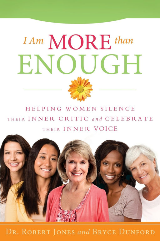 I Am More Than Enough:Helping Women Silence Their Inner Critic and Celebrate Their Inner Voice