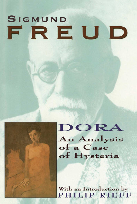 Dora: An Analysis of a Case of Hysteria (Collected Papers of Sigmund Freud)