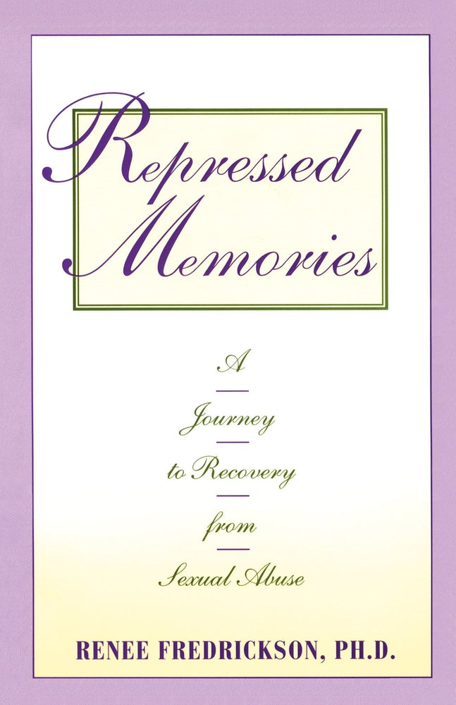 Repressed Memories: A Journey to Recovery from Sexual Abuse (Fireside Parkside Books)