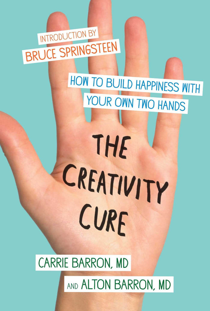 The Creativity Cure: How to Build Happiness with Your Own Two Hands