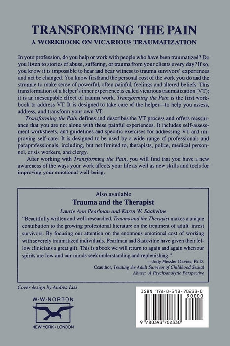 Transforming the Pain: A Workbook on Vicarious Traumatization (Norton Professional Books (Paperback))