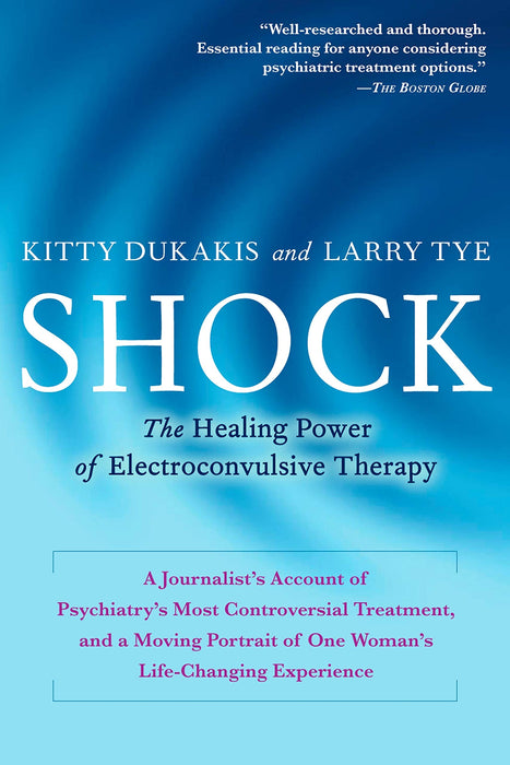 Shock: The Healing Power of Electroconvulsive Therapy