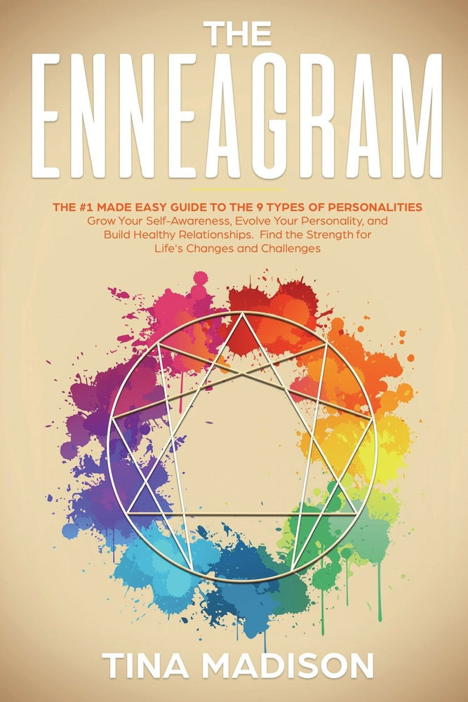 Enneagram: The #1 Made Easy Guide to the 9 Types of Personalities. Grow Your Self-Awareness, Evolve Your Personality, and Build Healthy Relationships. ... and Challenges (How To Analyze People)