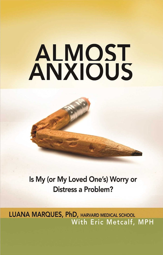 Almost Anxious: Is My (or My Loved One's) Worry or Distress a Problem? (The Almost Effect)