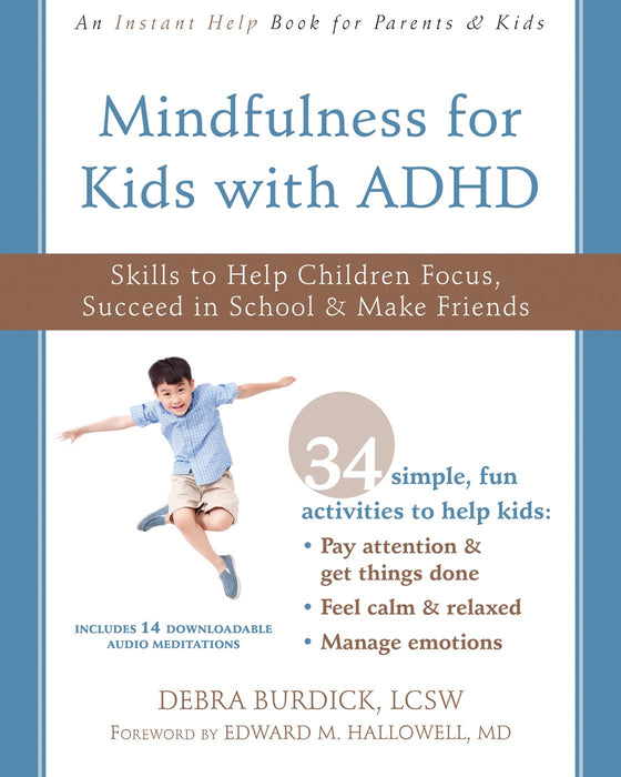 Mindfulness for Kids with ADHD: Skills to Help Children Focus, Succeed in School, and Make Friends (Instant Help Books)