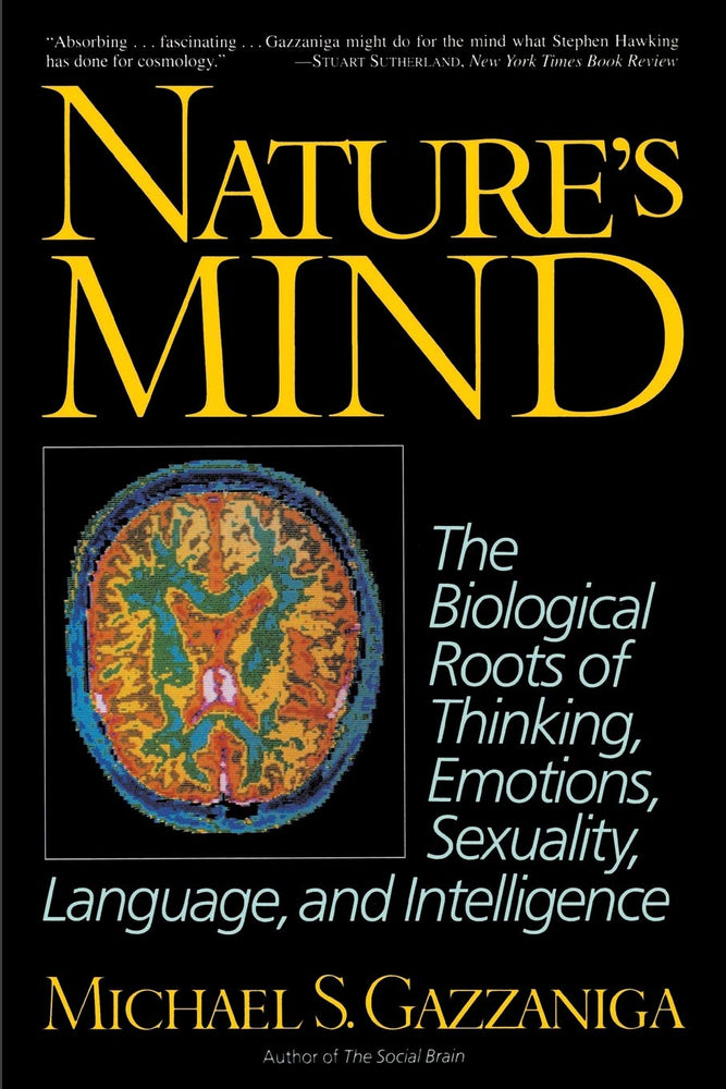 Nature's Mind: Biological Roots Of Thinking, Emotions, Sexuality, Language, And Intelligence