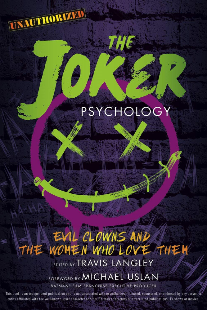 The Joker Psychology: Evil Clowns and the Women Who Love Them (Popular Culture Psychology)