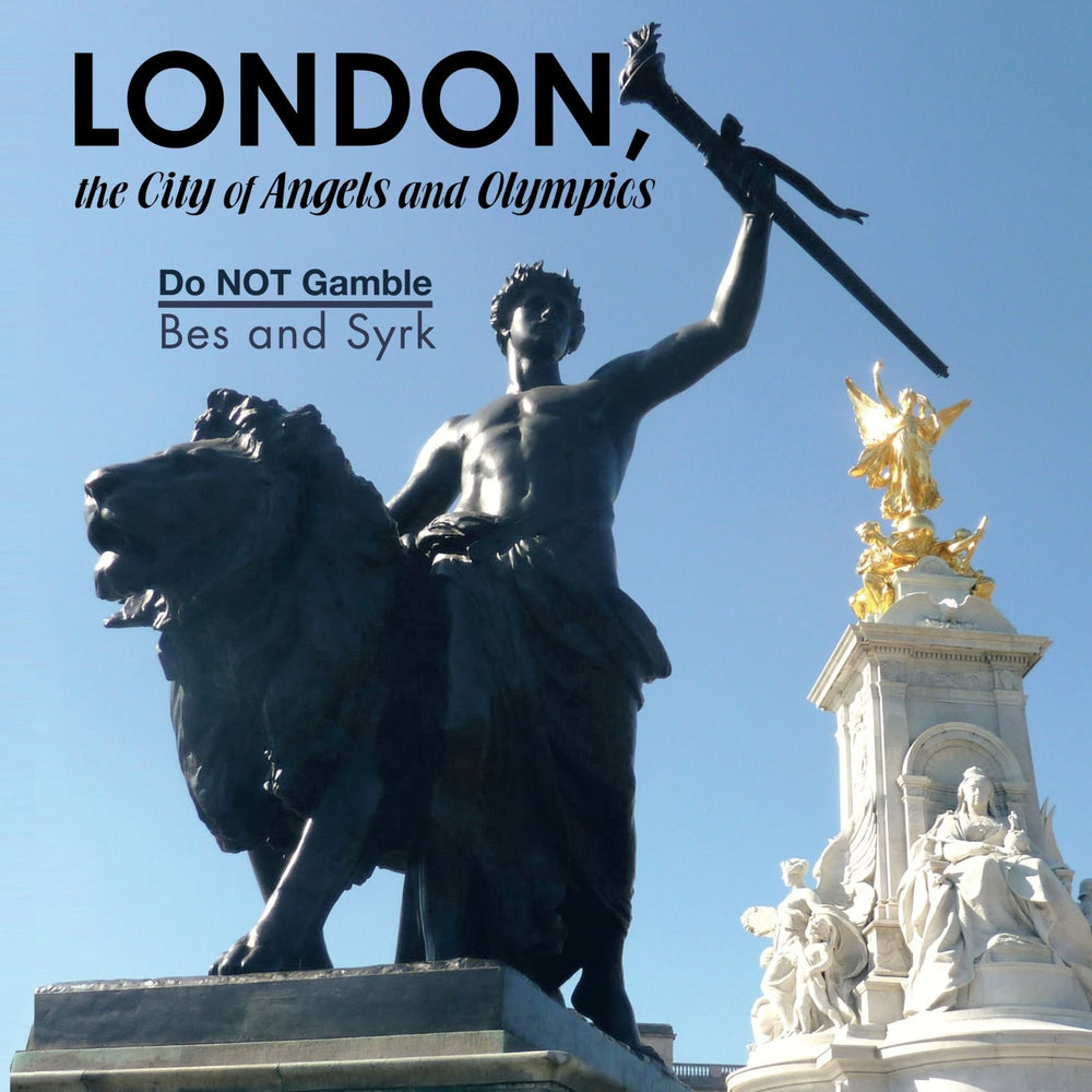 London, The City Of Angels And Olympics: Do Not Gamble
