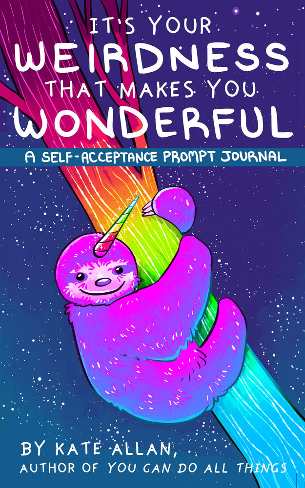 It's Your Weirdness that Makes You Wonderful: A Self-Acceptance Prompt Journal
