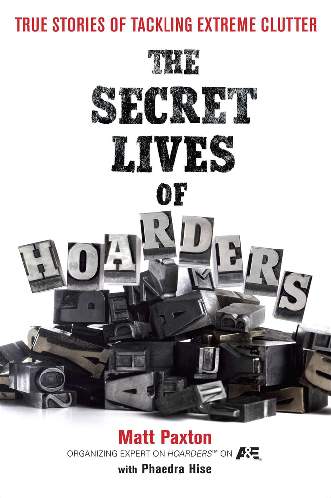 The Secret Lives of Hoarders: True Stories of Tackling Extreme Clutter