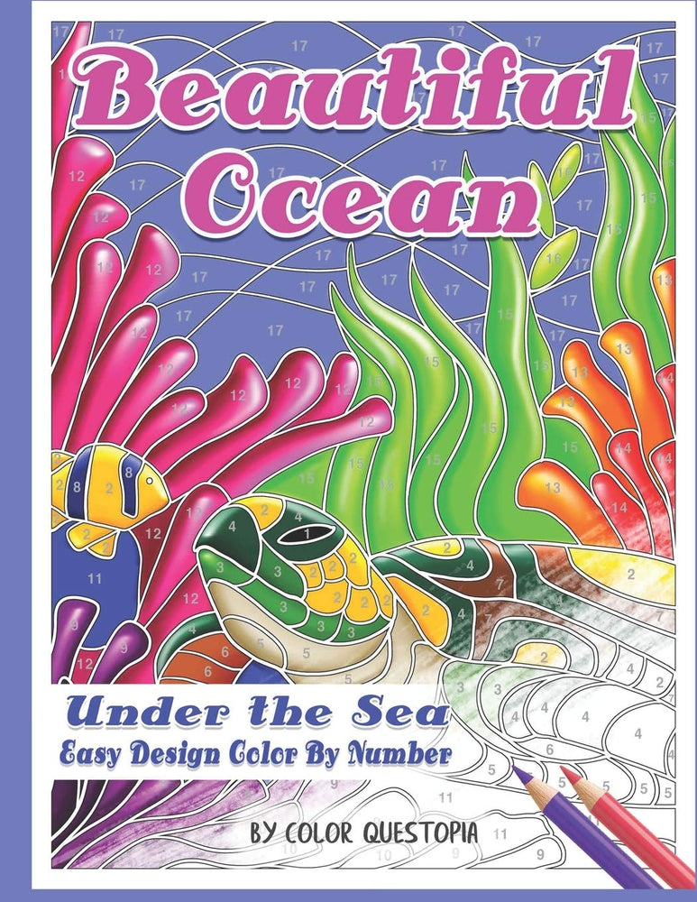 Beautiful Ocean Under the Sea Easy Design Color by Number: Mosaic Adult Coloring Book for Underwater Stress Relief and Relaxation (Fun Adult Color By Number Coloring)