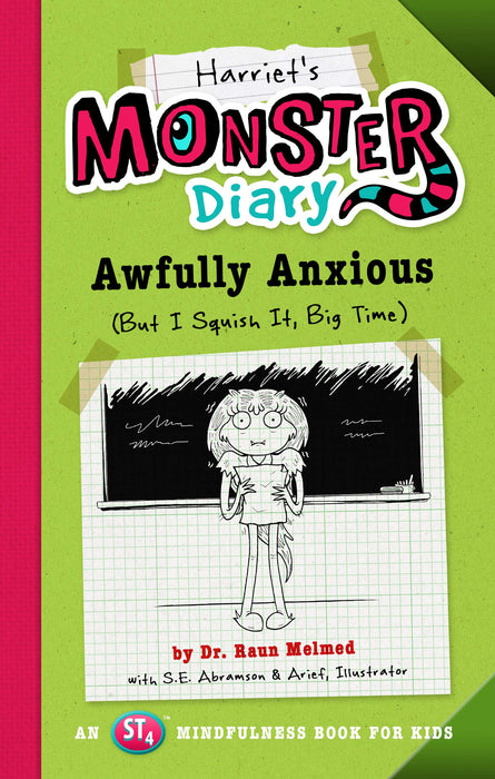 Harriet's Monster Diary: Awfully Anxious (But I Squish It, Big Time) (3) (Monster Diaries)