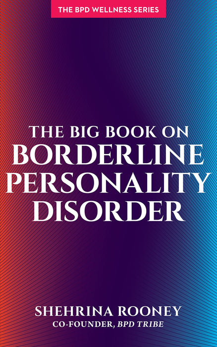 The Big Book on Borderline Personality Disorder (Bpd Wellness)