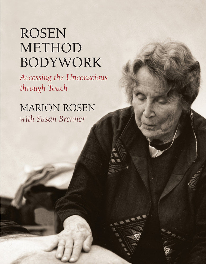 Rosen Method Bodywork: Accessing the Unconscious through Touch