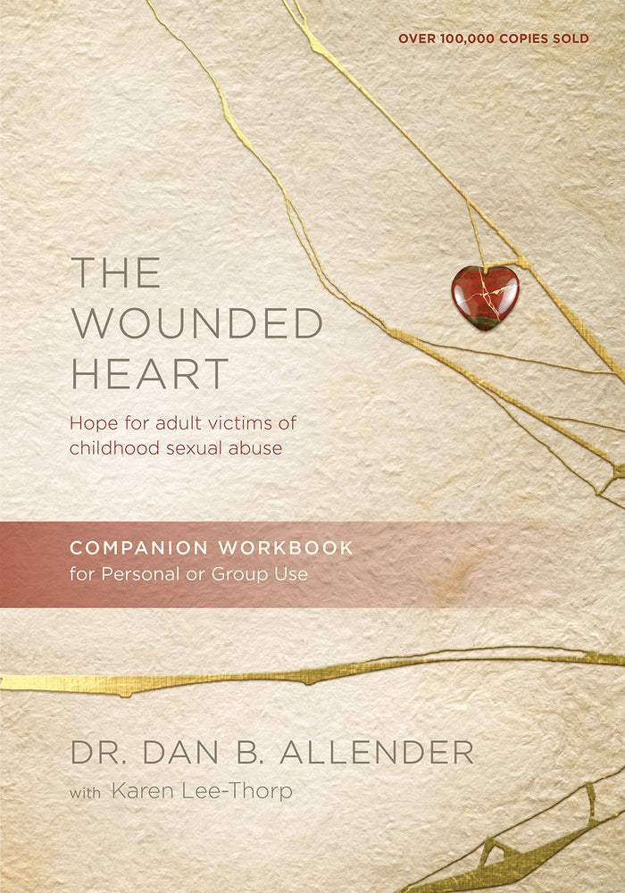 The Wounded Heart Companion Workbook: Hope for Adult Victims of Childhood Sexual Abuse