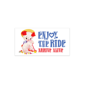 Enjoy the Ride, Arrive Alive Bumper Sticker