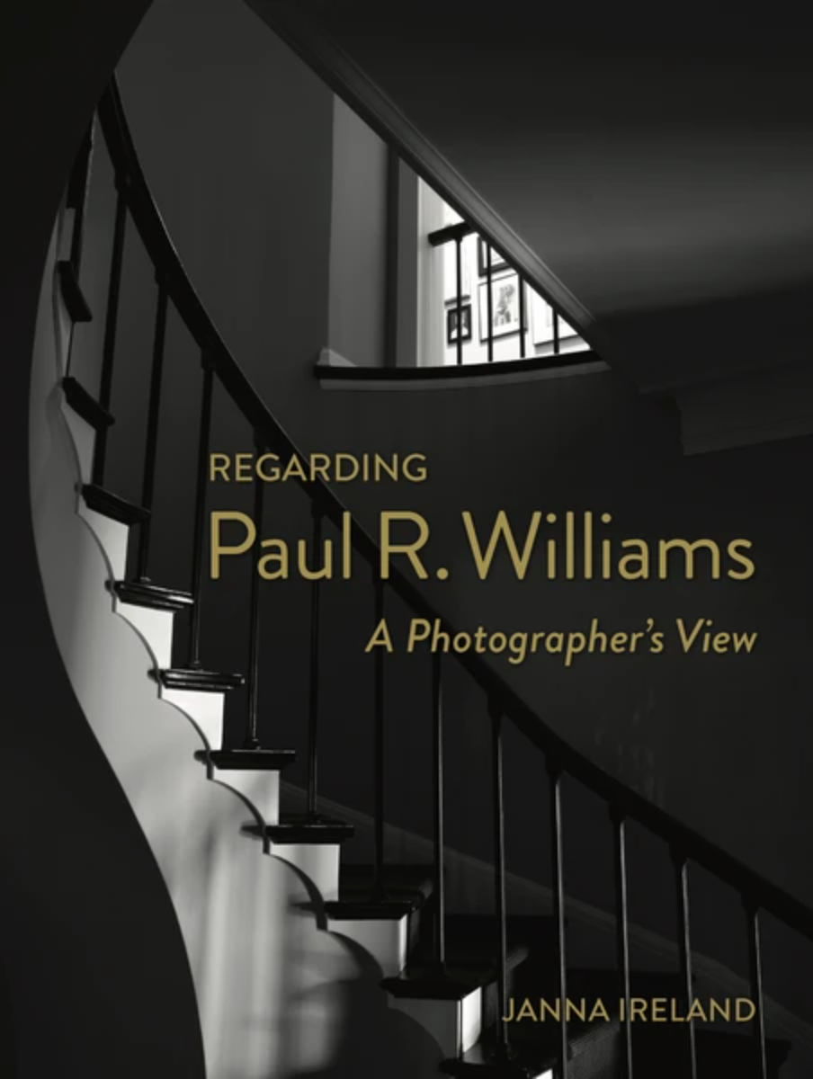 Janna Ireland: Regarding Paul R. Williams, A Photographer's View (2020)