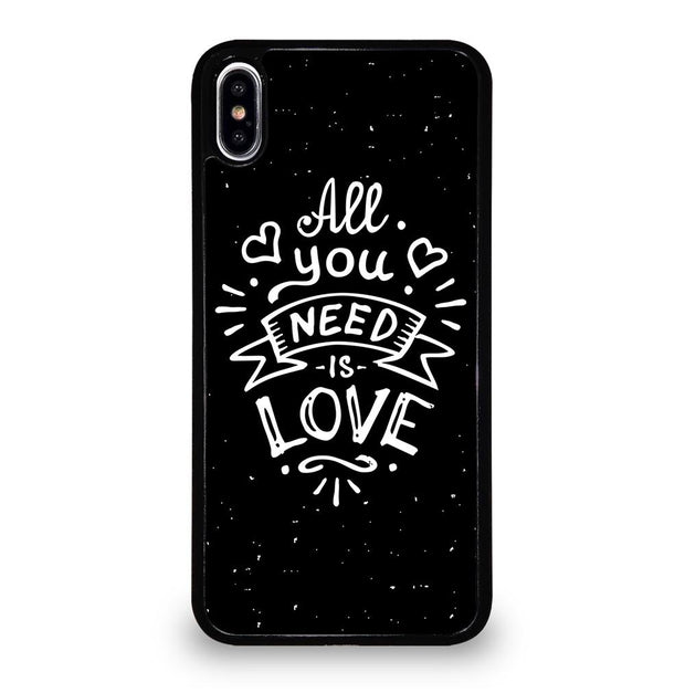 All You Need Is Love iPhone XS Max Case