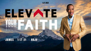 "1/27/21 ""Elevate Your Faith"" 7pm Mp3"