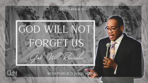 "11/08/2020 ""God Will Not Forget Us God Will Remember"" 9AM MP3"