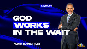 "11/15/20 ""God Works in the Wait"" 9am Mp3"