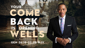 "1/31/21 ""Your Come Back Is Opening Wells"" 9am Mp3"
