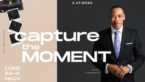 "1/17/21 ""Capture the Moment"" 9AM Mp3"