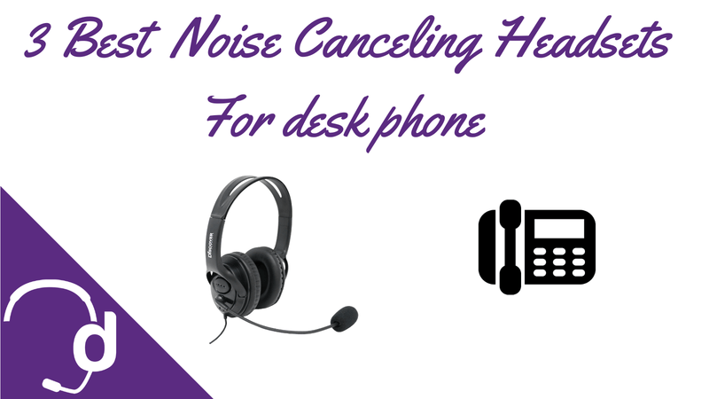 3 Best Noise Canceling Headsets For Call Centers Using Desk Phones | Headset Advisor