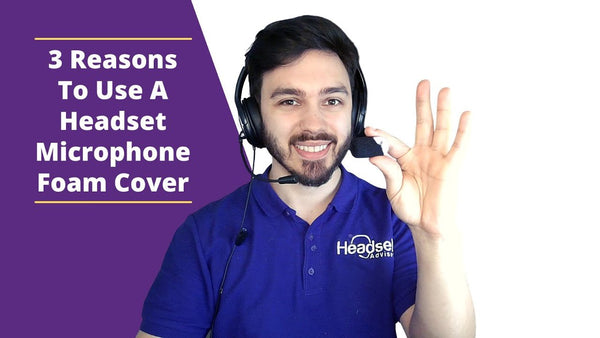 3 Reasons To Use A Headset Microphone Foam Cover | Headset Advisor