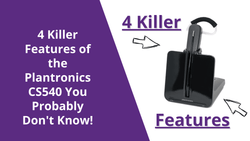 4 Killer Features of the Plantronics CS540 You Probably Don't Know! | Headset Advisor
