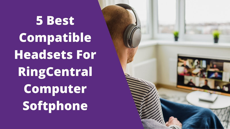 5 Best Compatible Headsets For RingCentral Computer Softphone | Headset Advisor