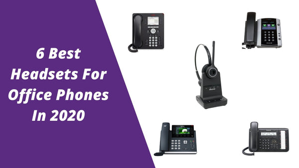 6 Best Headsets For Office Phones In 2020: Read This Before Making A Decision | Headset Advisor