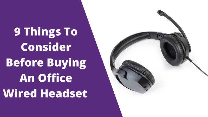 9 Things To Consider Before Buying An Office Wired Headset | Headset Advisor