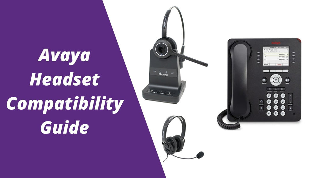 Avaya Headset Compatibility Guide Everything You Need To Know Headset Advisor
