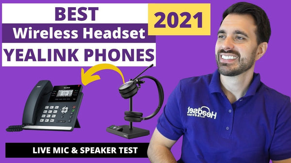 Best Headset For Yealink Phones 2021 With Live Mic & Speaker Test Video | Headset Advisor
