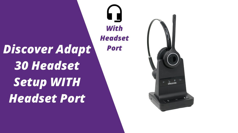 Discover Adapt 30 Wireless Headset Setup WITH Headset Port | Headset Advisor