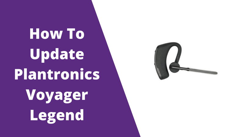 How Do I Update My Plantronics Voyager Legend? | Headset Advisor