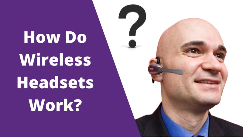 How Do Wireless Headsets Work? | Headset Advisor