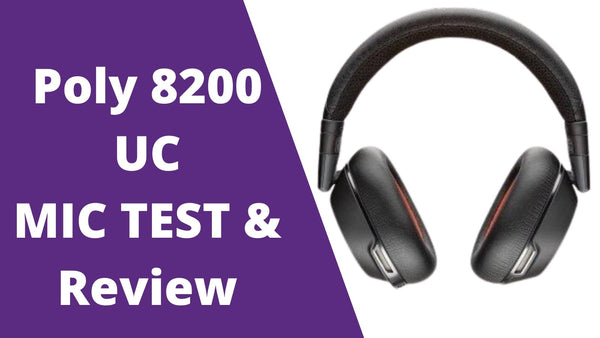MIC TEST & Review of Poly 8200 UC Bluetooth Wireless Headset - Noise Cancelling Headphones (ANC) - 208769-01 | Headset Advisor