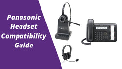 Panasonic Headset Compatibility Guide: Everything You Need To Know | Headset Advisor