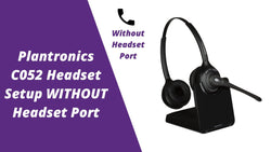 Plantronics CS510, C052 and CS520 Wireless Headset Setup WITHOUT Headset Port | Headset Advisor