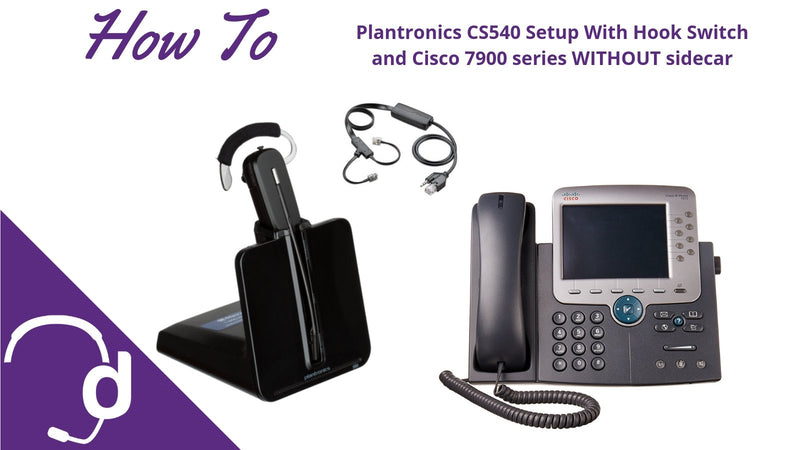 Plantronics CS540 Setup and APC-43 WITHOUT Sidecar | Headset Advisor