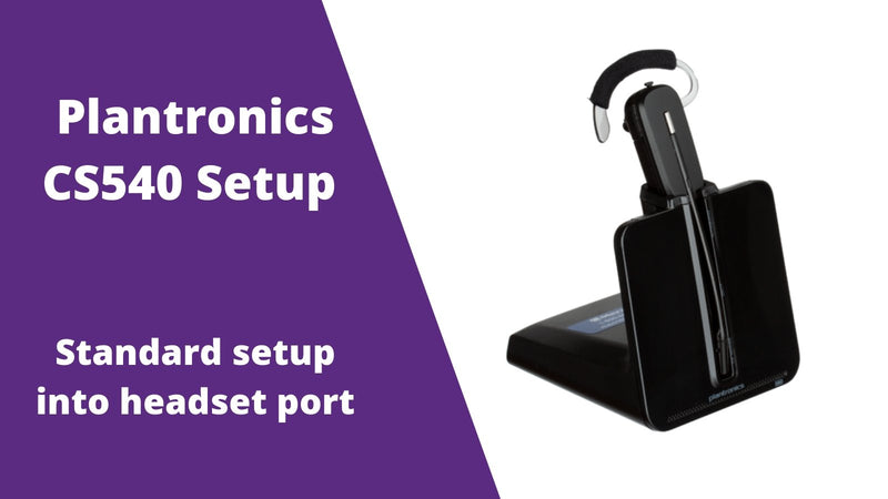 Plantronics CS540 Wireless Headset Setup WITH Headset Port | Headset Advisor