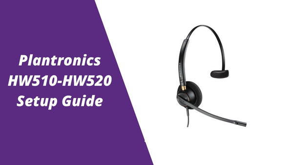 Plantronics HW510 and HW520 Wired Headset Setup Guide | Headset Advisor