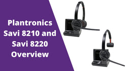 Plantronics Savi 8210 and Savi 8220 Office Overview | Headset Advisor