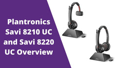 Plantronics Savi 8210 UC and Savi 8220 UC Overview | Headset Advisor