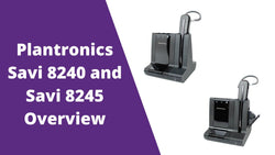 Plantronics Savi 8240 and Savi 8245 Office Overview | Headset Advisor