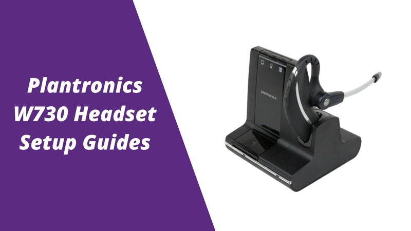 Plantronics Savi W730 Wireless Headset Setup Guides | Headset Advisor